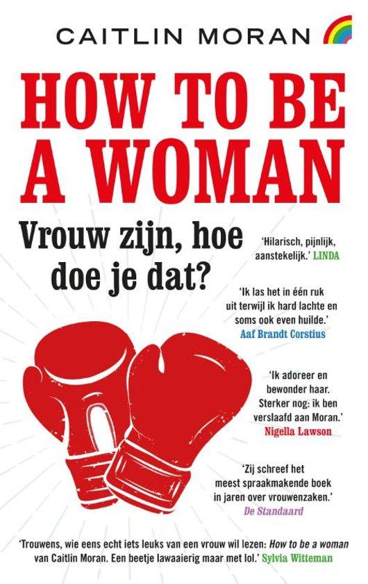 How to be a woman: vrouw zijn, hoe doe je dat?