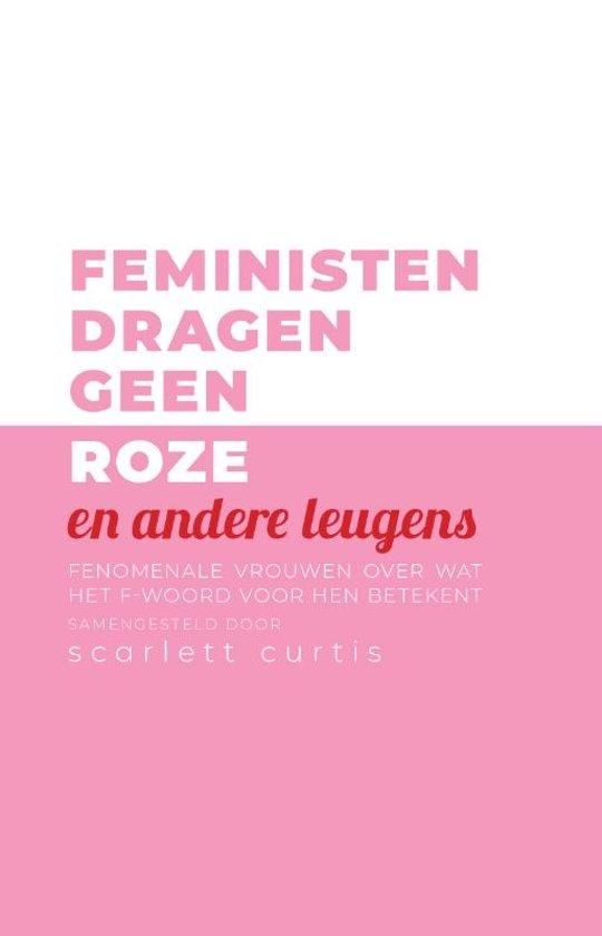 Feministen dragen geen roze (en andere leugens)